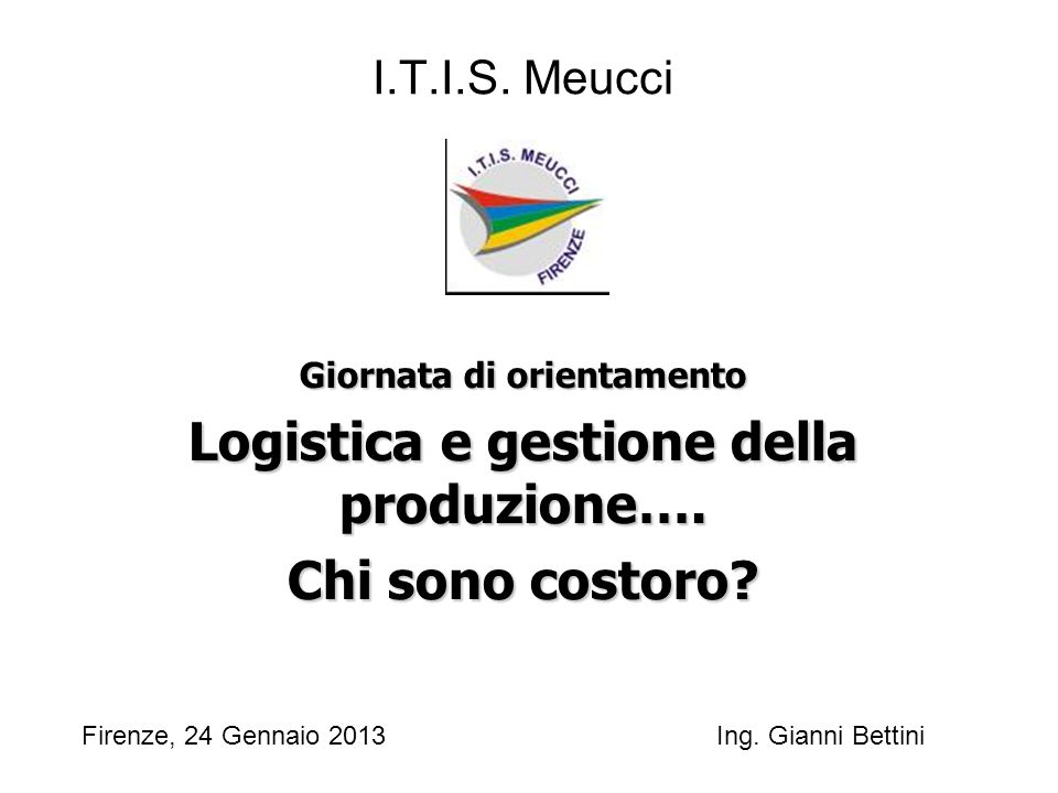 Giornata di orientamento Logistica e gestione della produzione….