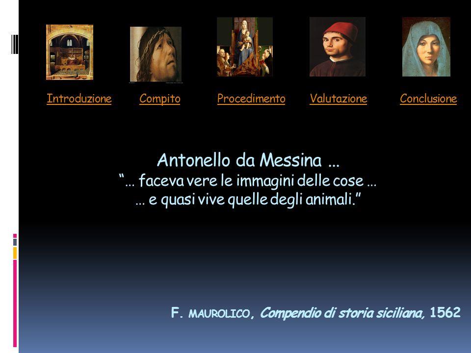 Introduzione Compito Procedimento Valutazione Conclusione Antonello da Messina ...