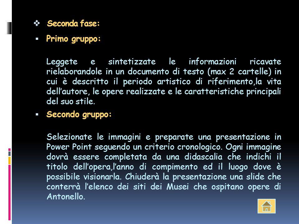 Seconda fase: Primo gruppo: