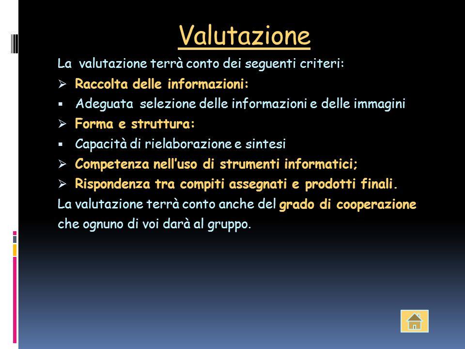 Valutazione La valutazione terrà conto dei seguenti criteri: