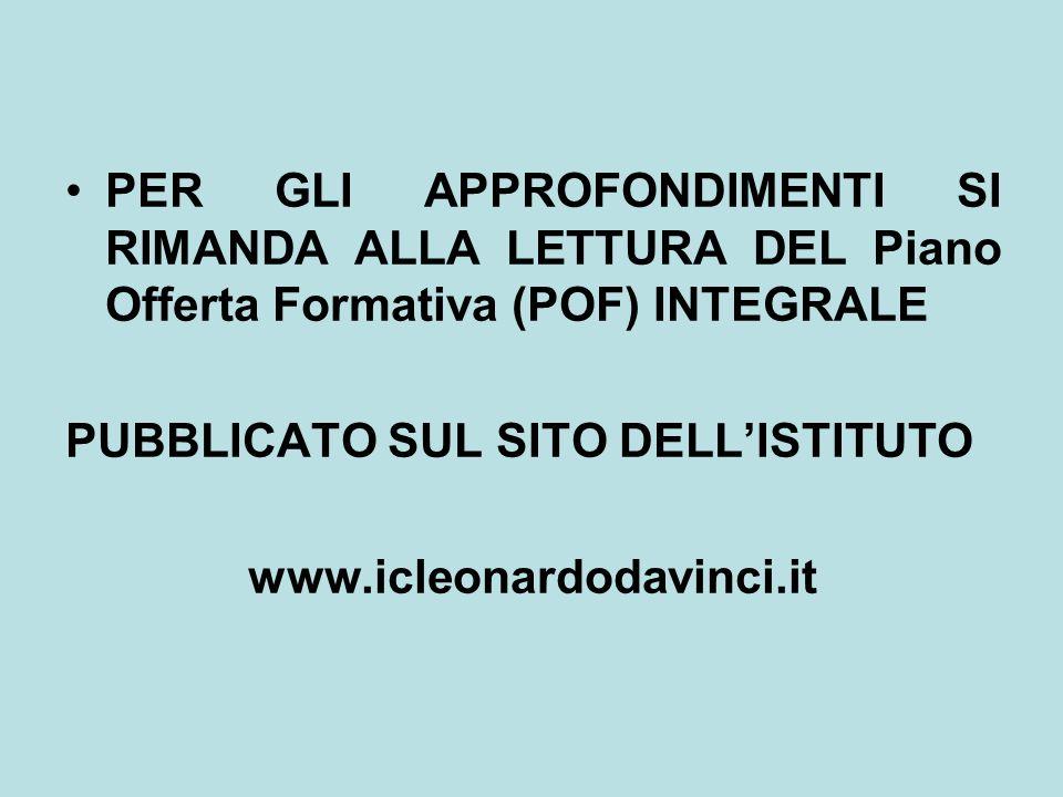 PER GLI APPROFONDIMENTI SI RIMANDA ALLA LETTURA DEL Piano Offerta Formativa (POF) INTEGRALE