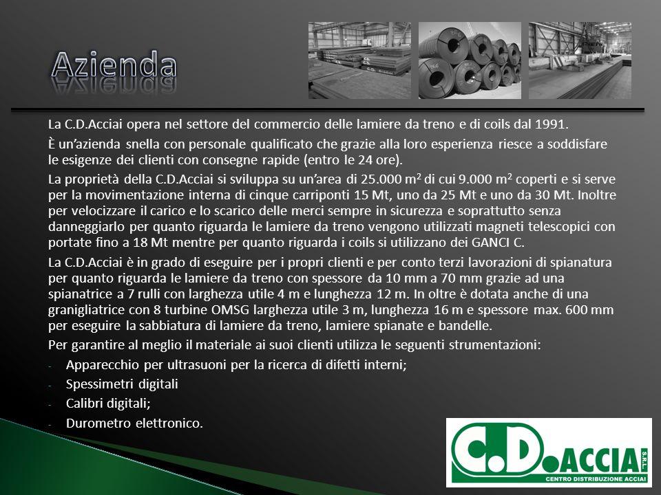 Azienda La C.D.Acciai opera nel settore del commercio delle lamiere da treno e di coils dal 1991.