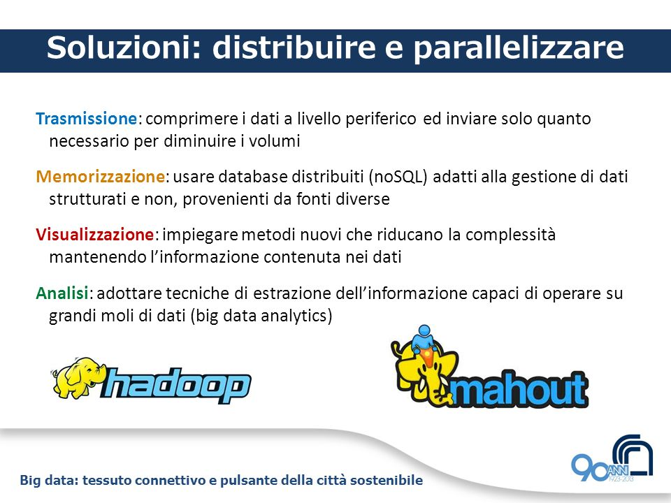 Soluzioni: distribuire e parallelizzare