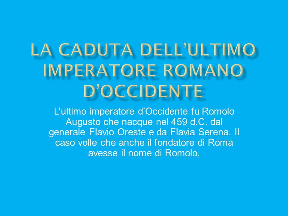 LA CADUTA DELL'ULTIMO IMPERATORE ROMANO D'OCCIDENTE
