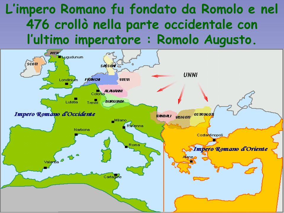 L'impero Romano fu fondato da Romolo e nel 476 crollò nella parte occidentale con l'ultimo imperatore : Romolo Augusto.