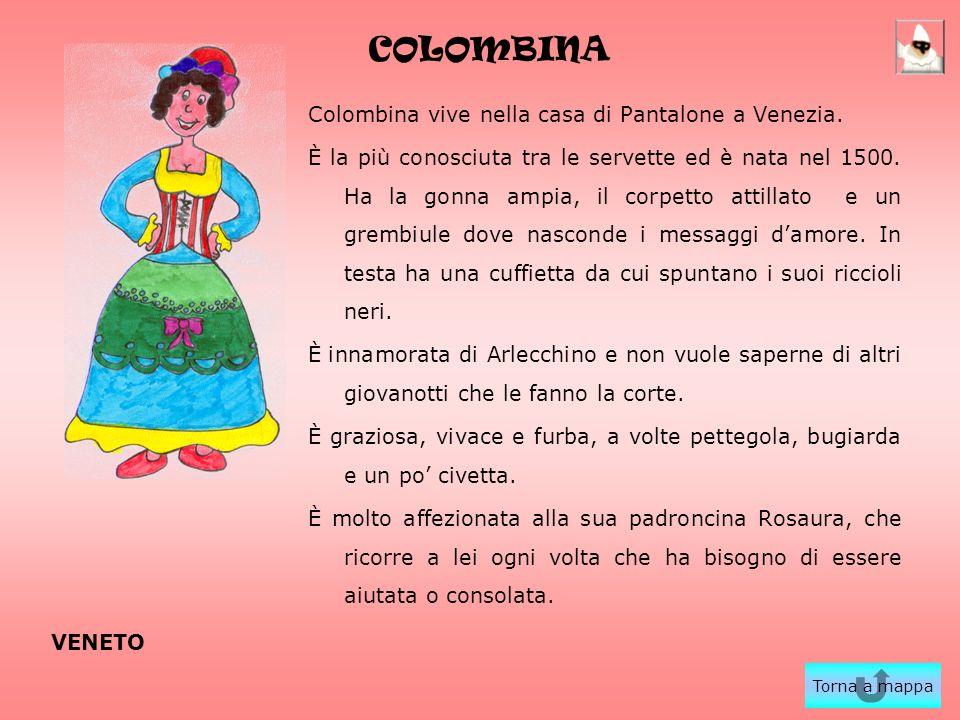 COLOMBINA Colombina vive nella casa di Pantalone a Venezia.