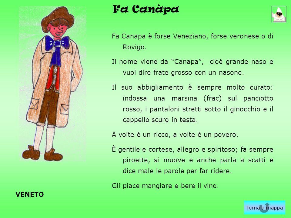 Fa Canàpa Fa Canapa è forse Veneziano, forse veronese o di Rovigo.