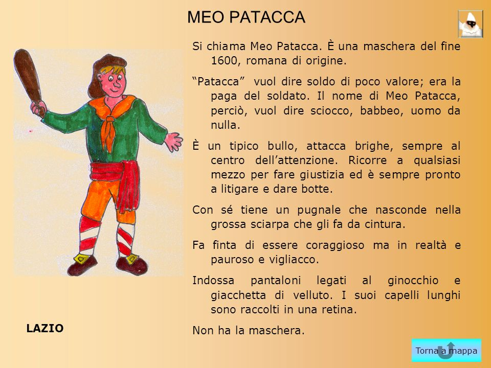 MEO PATACCA Si chiama Meo Patacca. È una maschera del fine 1600, romana di origine.
