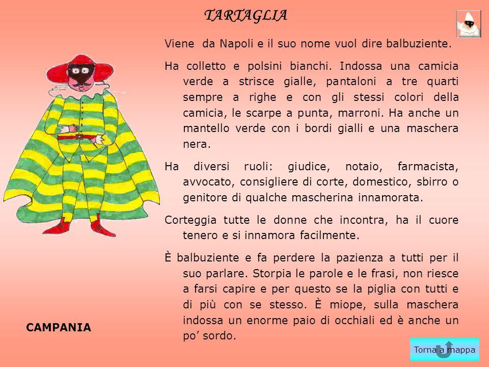 TARTAGLIA Viene da Napoli e il suo nome vuol dire balbuziente.