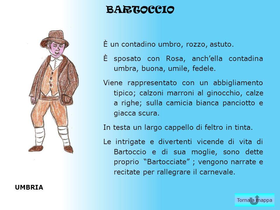 BARTOCCIO È un contadino umbro, rozzo, astuto.