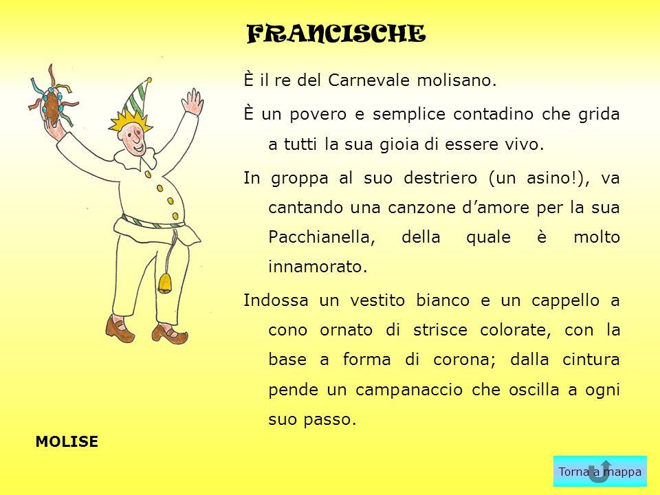 FRANCISCHE È il re del Carnevale molisano.