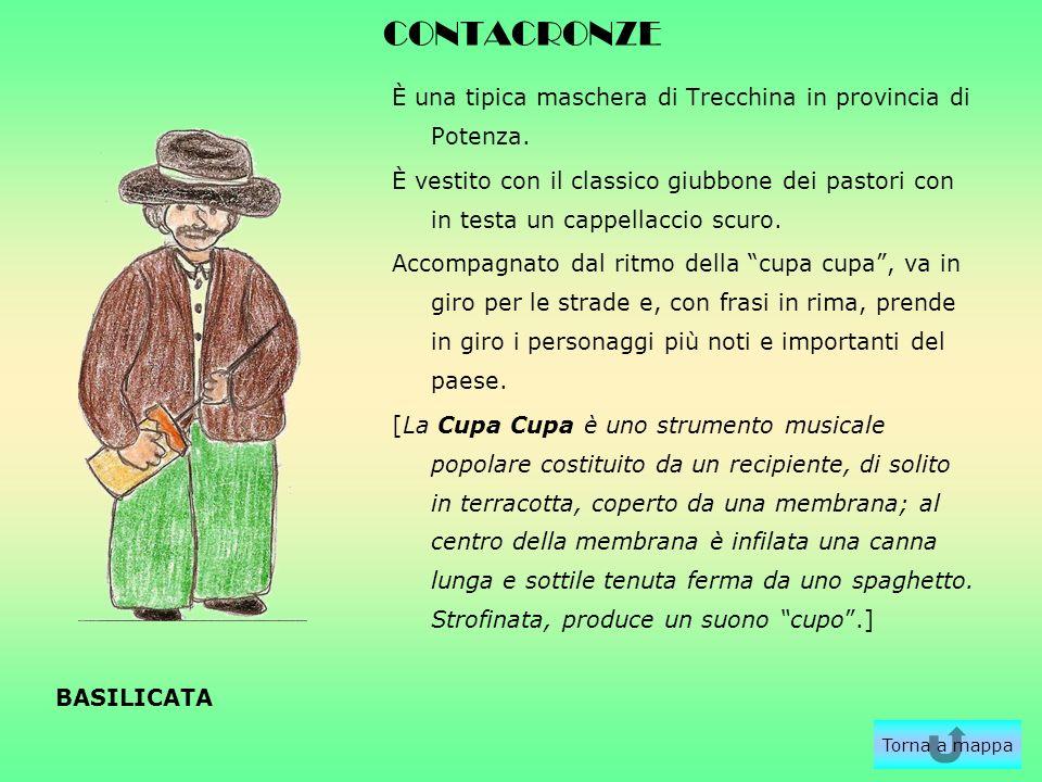 CONTACRONZE È una tipica maschera di Trecchina in provincia di Potenza.