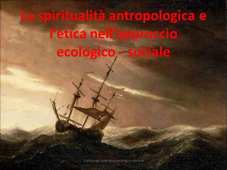 L etica nell approccio ecologico-sociale