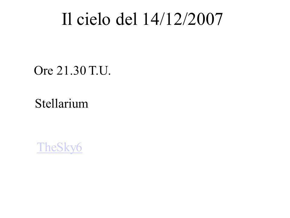 Il cielo del 14/12/2007 Ore 21.30 T.U. Stellarium TheSky6