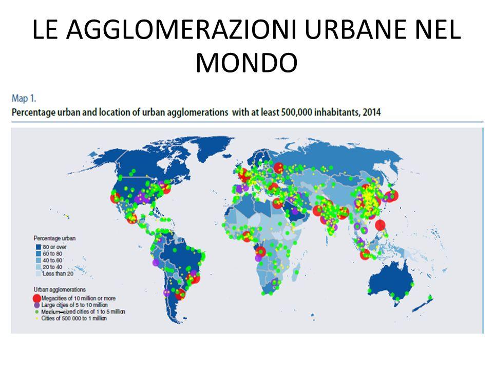 LE AGGLOMERAZIONI URBANE NEL MONDO