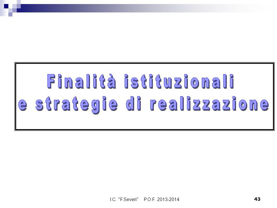 Finalità istituzionali e strategie di realizzazione