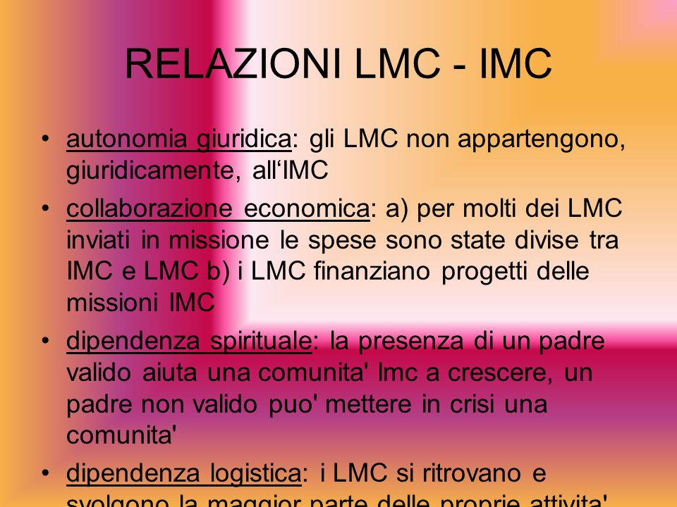 RELAZIONI LMC - IMC autonomia giuridica: gli LMC non appartengono, giuridicamente, all'IMC.