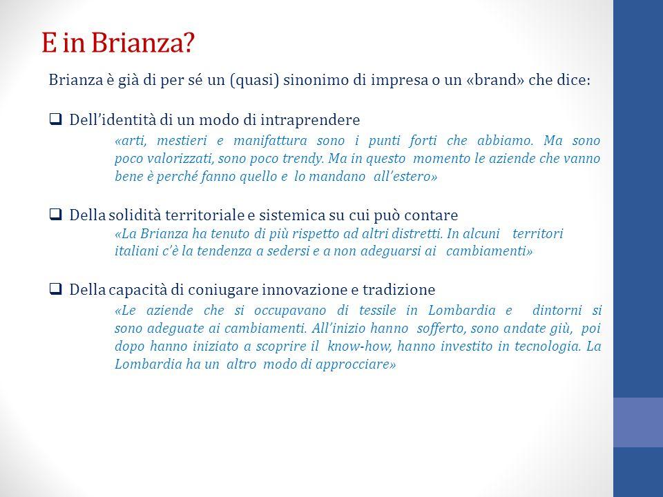 E in Brianza Brianza è già di per sé un (quasi) sinonimo di impresa o un «brand» che dice: Dell'identità di un modo di intraprendere.