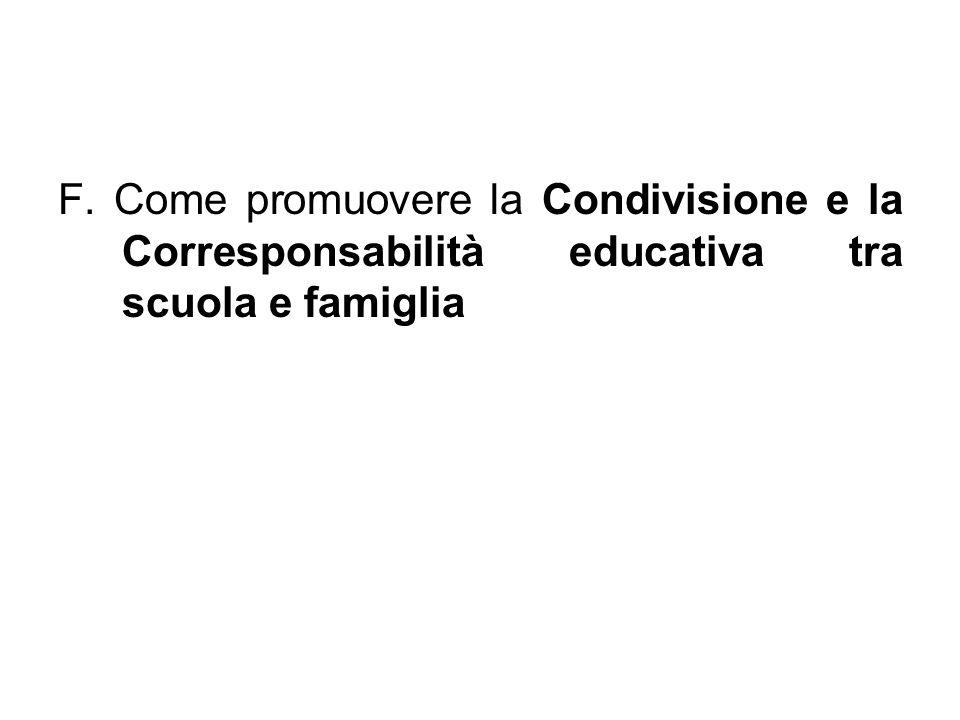 F. Come promuovere la Condivisione e la Corresponsabilità educativa tra scuola e famiglia