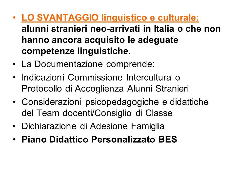 LO SVANTAGGIO linguistico e culturale: alunni stranieri neo-arrivati in Italia o che non hanno ancora acquisito le adeguate competenze linguistiche.
