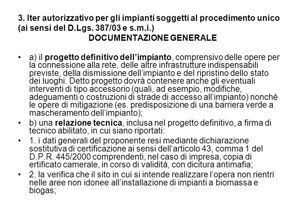 3. Iter autorizzativo per gli impianti soggetti al procedimento unico (ai sensi del D.Lgs. 387/03 e s.m.i.) DOCUMENTAZIONE GENERALE