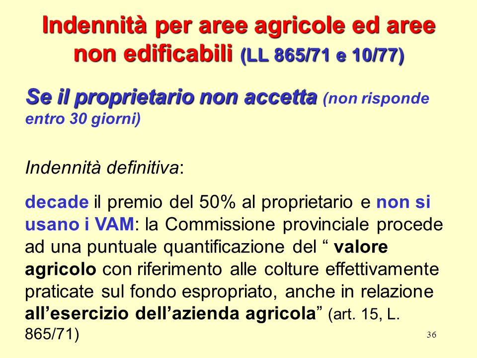 Indennità per aree agricole ed aree non edificabili (LL 865/71 e 10/77)