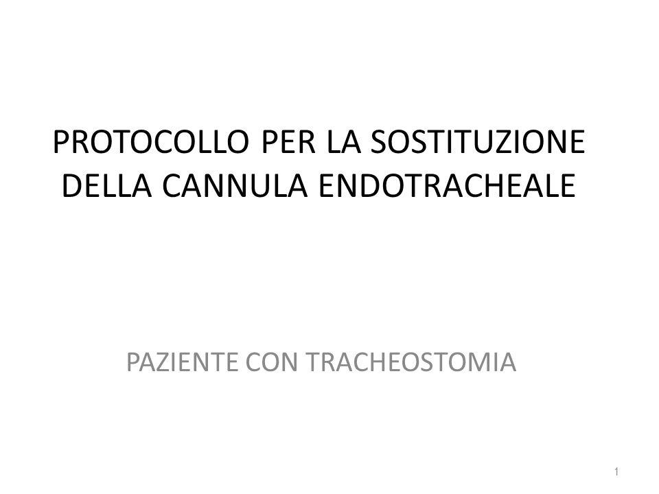 PROTOCOLLO PER LA SOSTITUZIONE DELLA CANNULA ENDOTRACHEALE