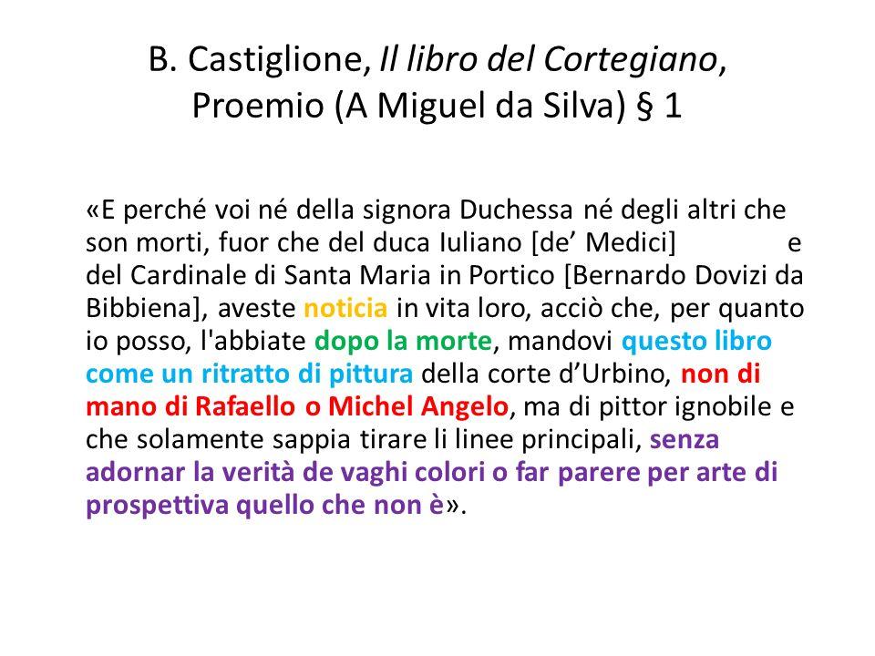 B. Castiglione, Il libro del Cortegiano, Proemio (A Miguel da Silva) § 1
