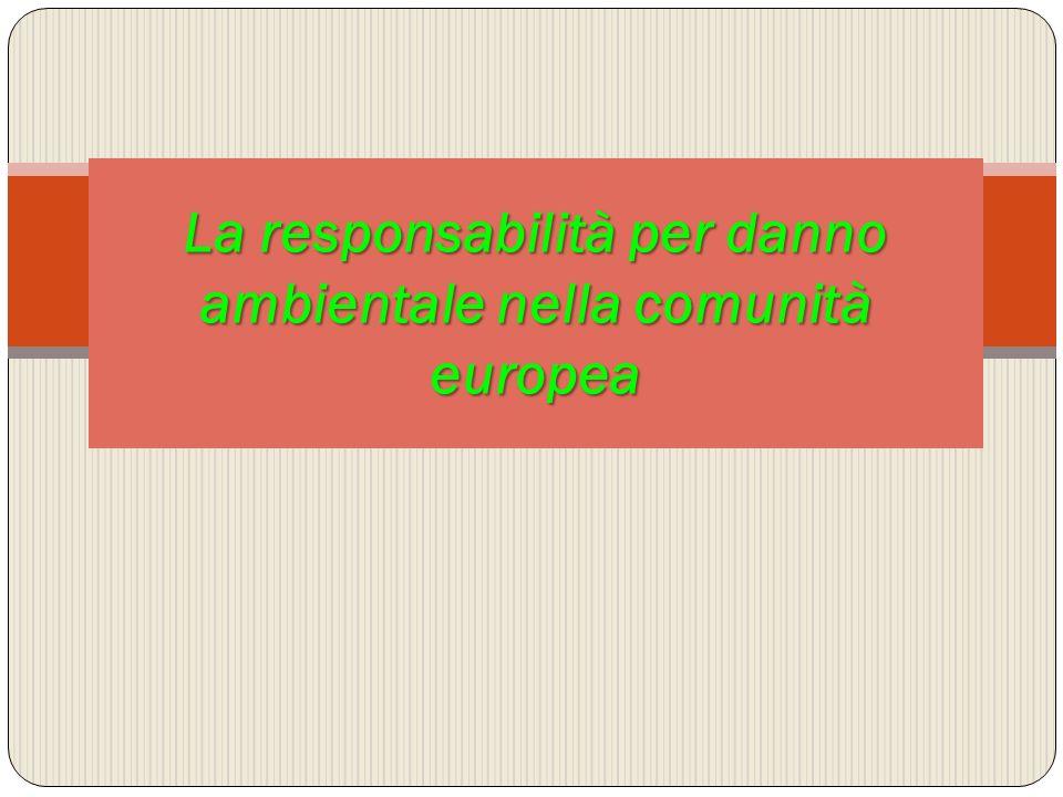 La responsabilità per danno ambientale nella comunità europea