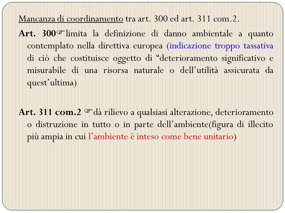 Mancanza di coordinamento tra art. 300 ed art. 311 com. 2. Art