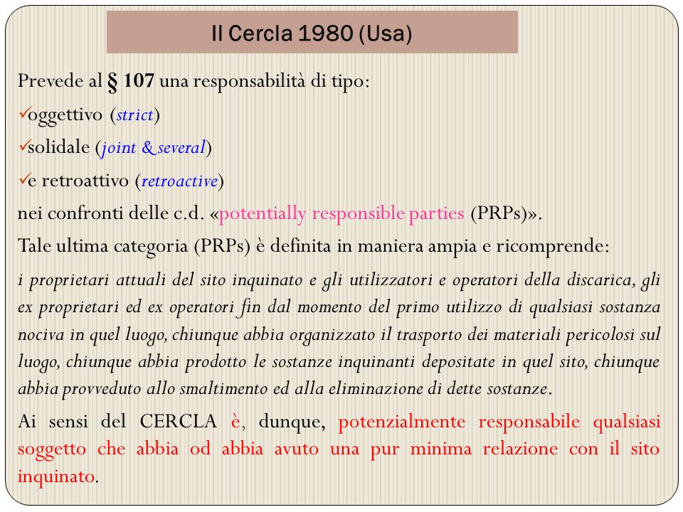 Il Cercla 1980 (Usa) Prevede al § 107 una responsabilità di tipo: