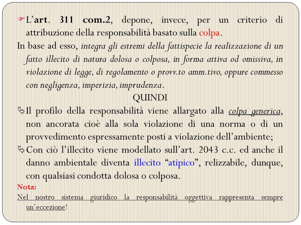 L'art. 311 com.2, depone, invece, per un criterio di attribuzione della responsabilità basato sulla colpa.