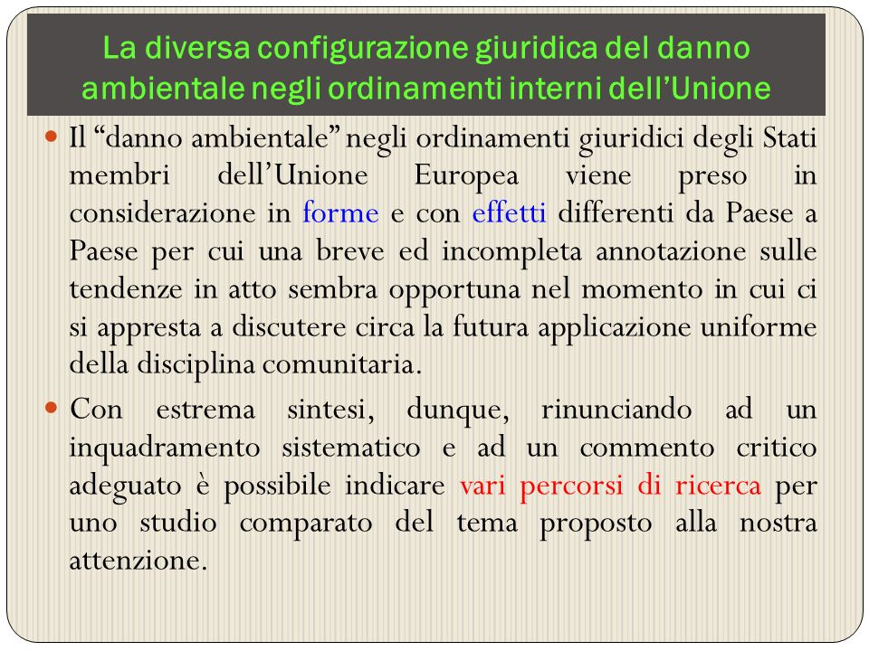 La diversa configurazione giuridica del danno ambientale negli ordinamenti interni dell'Unione