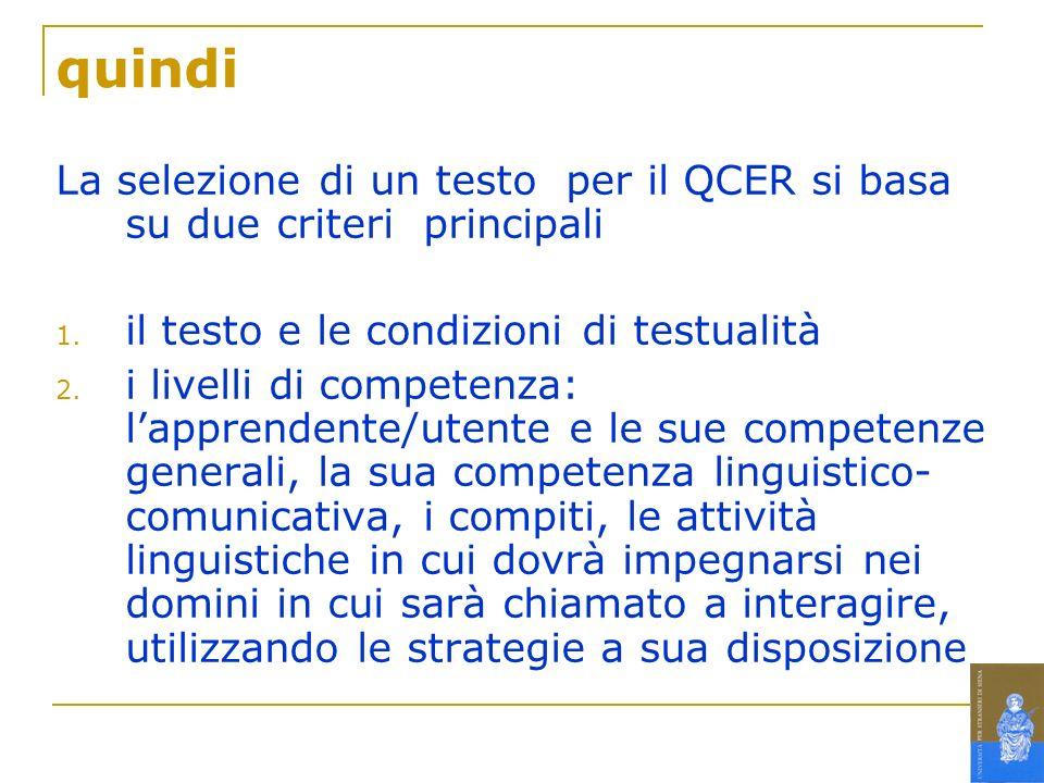 quindi La selezione di un testo per il QCER si basa su due criteri principali. il testo e le condizioni di testualità.