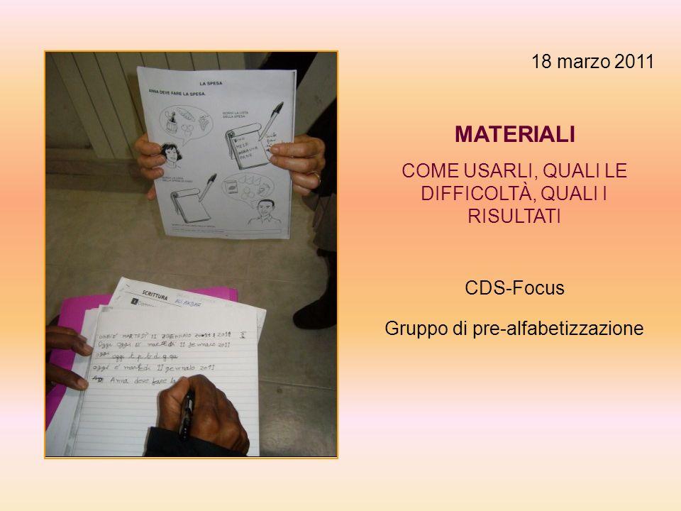 18 marzo 2011 MATERIALI. COME USARLI, QUALI LE DIFFICOLTÀ, QUALI I RISULTATI.