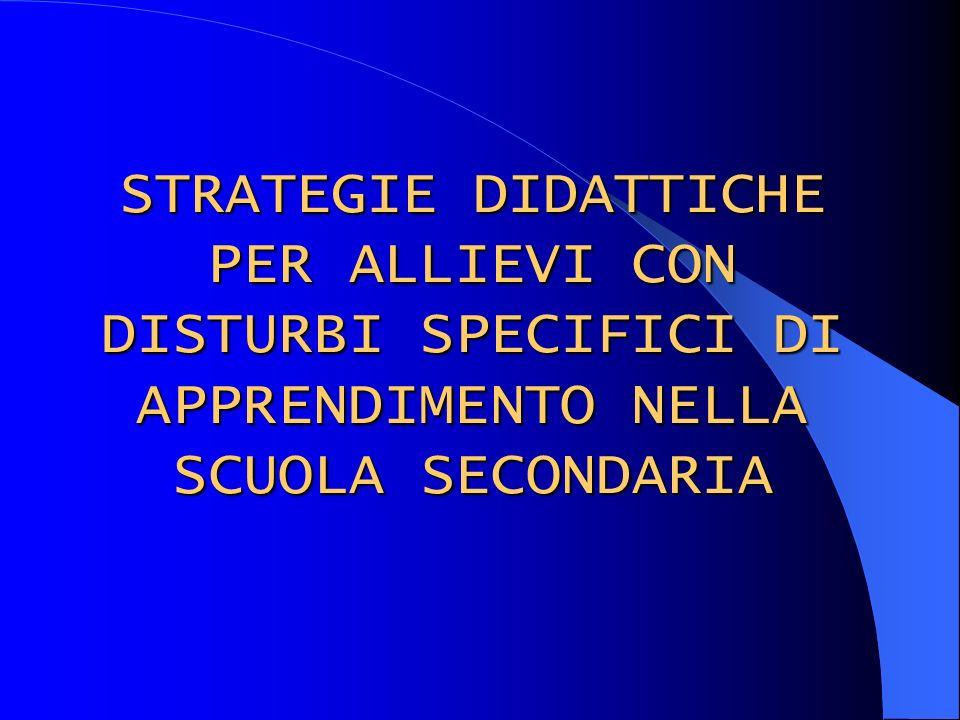STRATEGIE DIDATTICHE PER ALLIEVI CON DISTURBI SPECIFICI DI APPRENDIMENTO NELLA SCUOLA SECONDARIA
