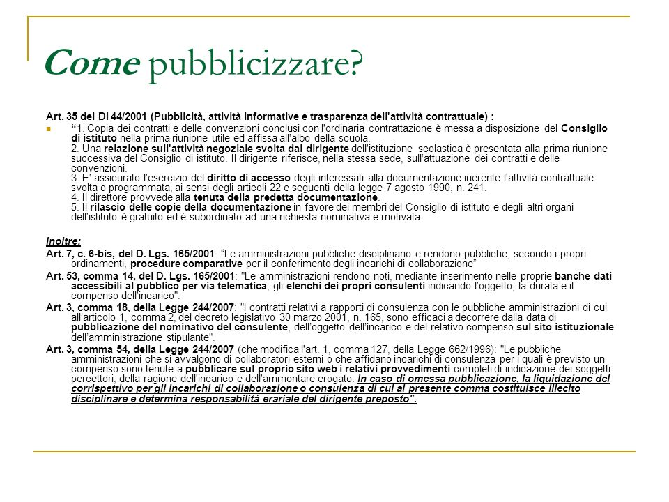 Come pubblicizzare Art. 35 del DI 44/2001 (Pubblicità, attività informative e trasparenza dell attività contrattuale) :