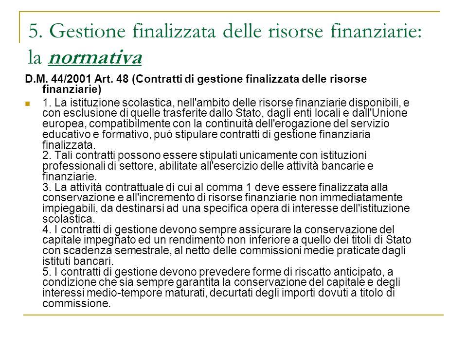 5. Gestione finalizzata delle risorse finanziarie: la normativa