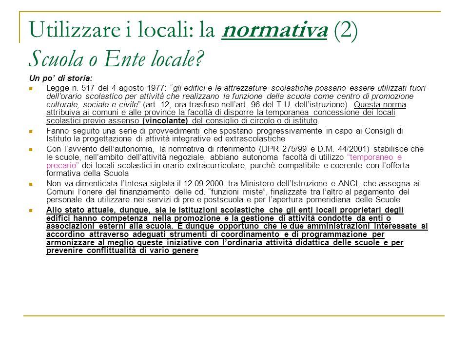 Utilizzare i locali: la normativa (2) Scuola o Ente locale