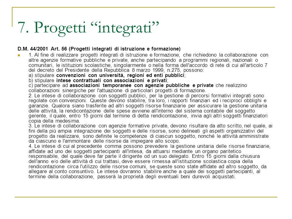 7. Progetti integrati D.M. 44/2001 Art. 56 (Progetti integrati di istruzione e formazione)