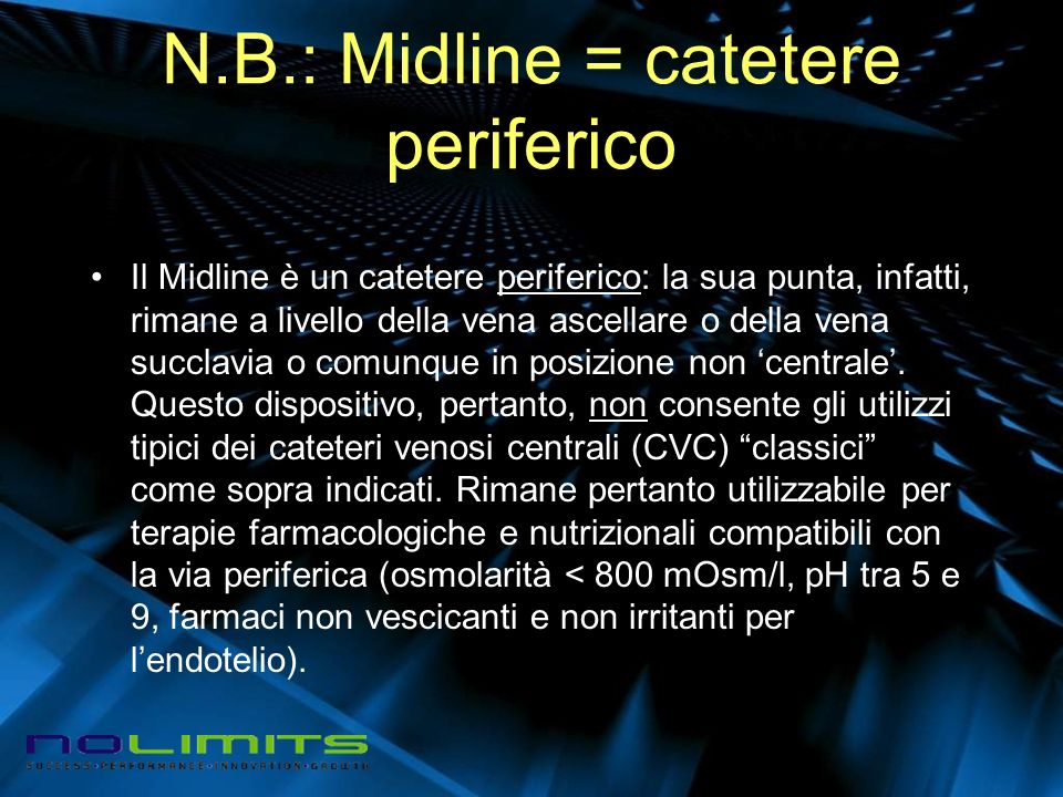 N.B.: Midline = catetere periferico
