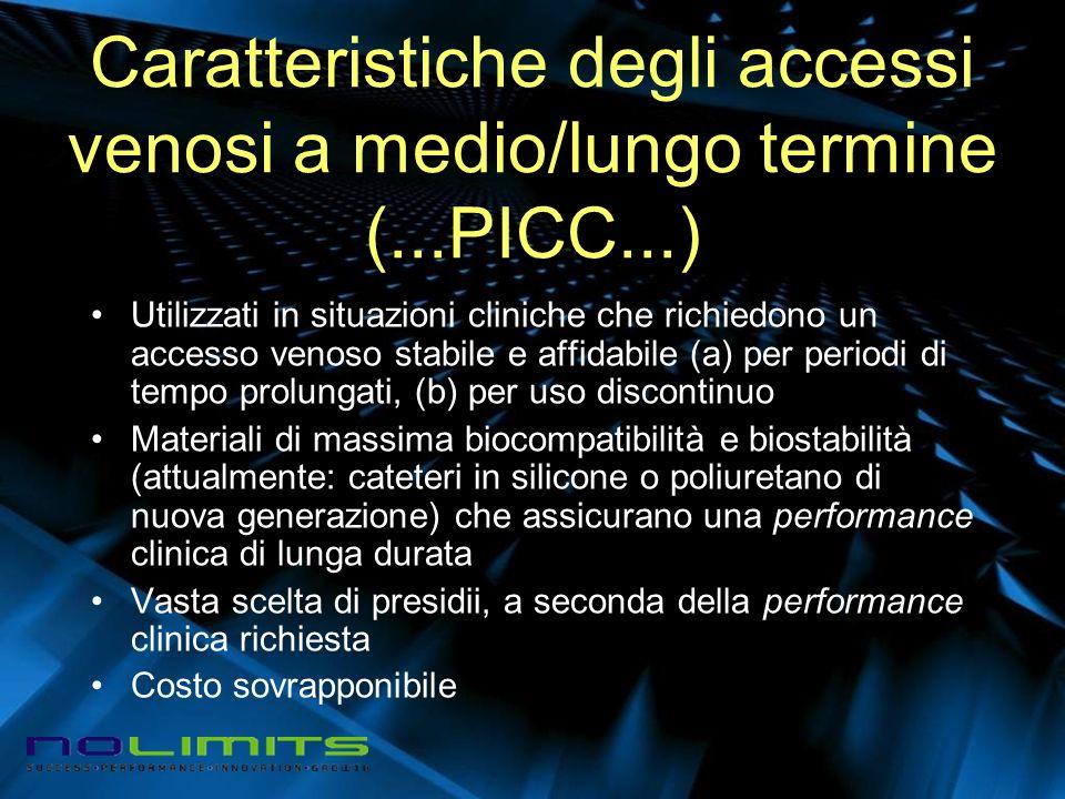 Caratteristiche degli accessi venosi a medio/lungo termine (...PICC...)