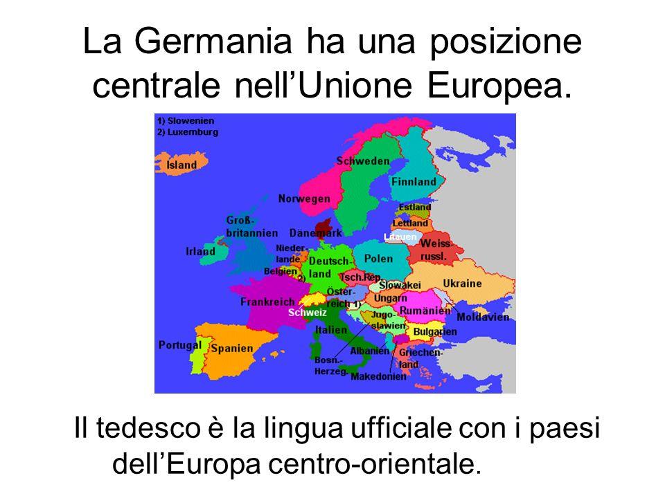 La Germania ha una posizione centrale nell'Unione Europea.