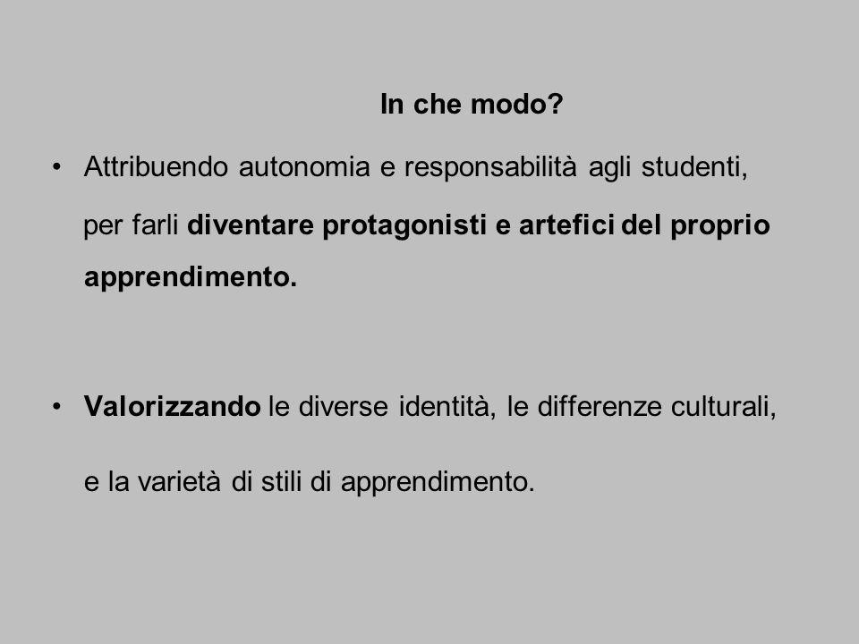 Attribuendo autonomia e responsabilità agli studenti,