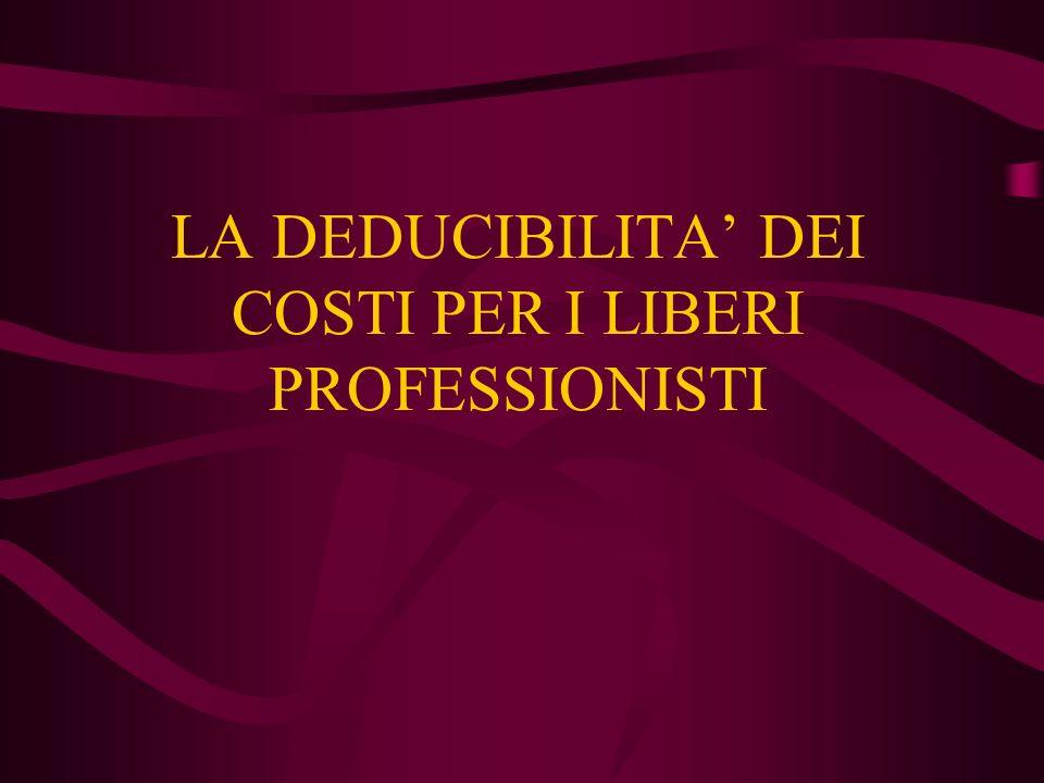 LA DEDUCIBILITA' DEI COSTI PER I LIBERI PROFESSIONISTI