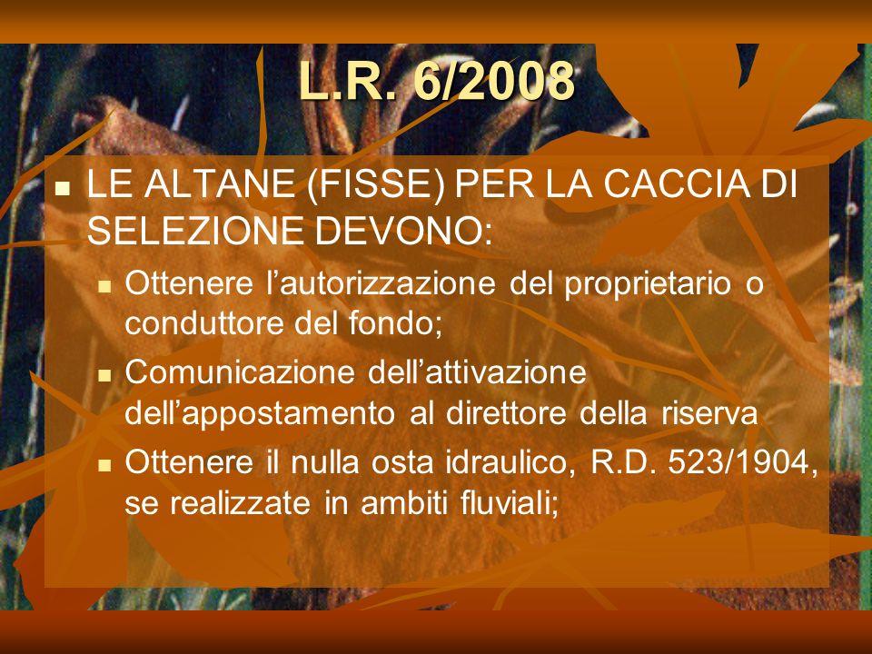 L.R. 6/2008 LE ALTANE (FISSE) PER LA CACCIA DI SELEZIONE DEVONO:
