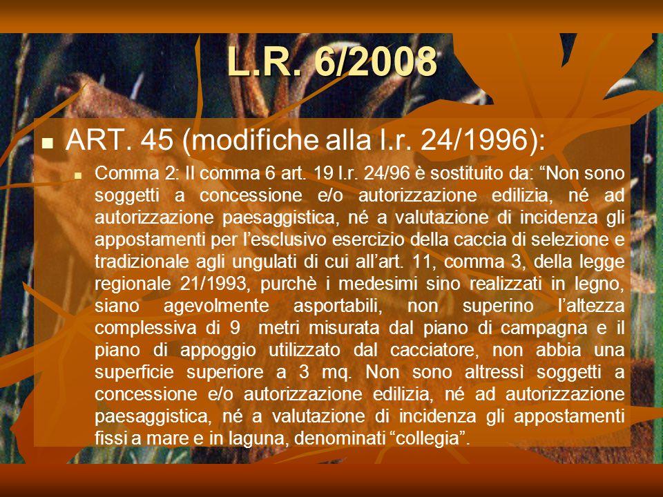 L.R. 6/2008 ART. 45 (modifiche alla l.r. 24/1996):
