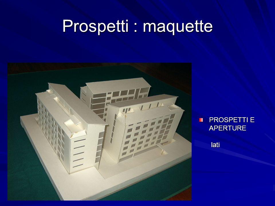 Prospetti : maquette PROSPETTI E APERTURE lati