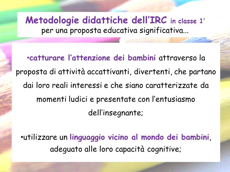Metodologie didattiche dell'IRC in classe 1' per una proposta educativa significativa...