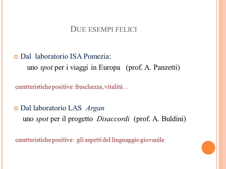 Due esempi felici Dal laboratorio ISA Pomezia: